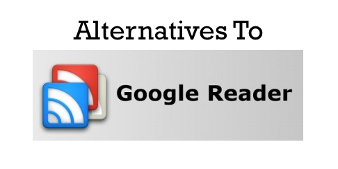 5 Best Alternatives To Google Reader, The Legend - Part 1